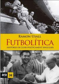 Futbolítica : futbol i política per explicar-nos el món en què