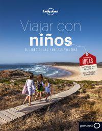 Viajar con niños : el libro de las familias viajeras ; destinos ideas, información práctica, actividades infantiles