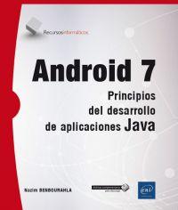 Android 7 : principios del desarrollo de aplicaciones Java