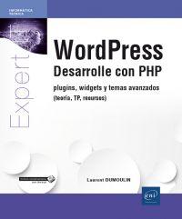 WordPress : desarrolle con PHP plugins, widgets y temas avanzados (teoría, TP, recursos)