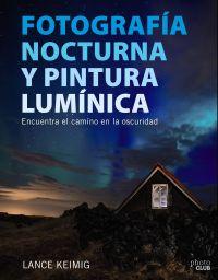 Fotografía nocturna y pintura lumínica / Lance Keiming