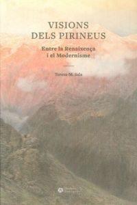 Visions dels Pirineus : entre la Renaixença i el Modernisme