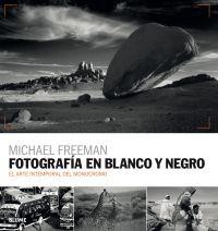 Fotografía en blanco y negro : el arte intemporal del monocromo