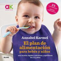 El Plan de alimentación para bebés y niños pequeños : 200 recetas rápidas, nutritivas y apetitosas : de 0 a 3 años
