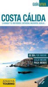 Costa Cálida : la Manga y el Mar Menor, Cartagena, Mazarrón, Águilas…