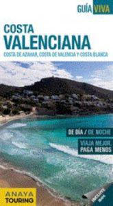 Costa valenciana : Costa de Azahar, Costa de Valencia y Costa Blanca