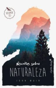 Escritos sobre naturaleza. Volumen 1