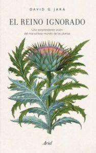 El Reino ignorado : una sorprendente visión del maravilloso mundo de las plantas