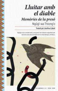 Lluitar amb el diable : memòries de la presó
