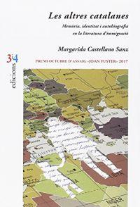 Les Altres catalanes : memòria, identitat i autobiografia en la literatura d'immigració