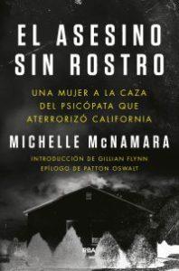 El Asesino sin rostro : una mujer a la caza del psicópata que aterrorizó California