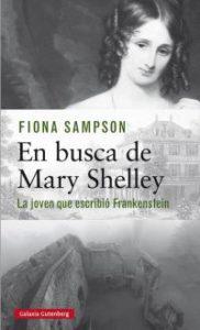 En busca de Mary Shelley : la joven que escribió Frankenstein