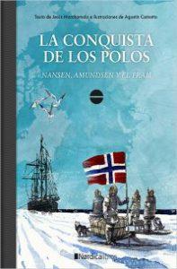 La Conquista de los Polos : Nansen, Amundsen y el Fram