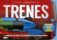 Trenes : [viajes legendarios : la historia de los trenes y los ferrocarriles más famosos del mundo]