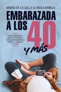 Embarazada a los 40 y más allá