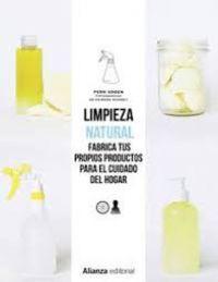 Limpieza natural : fabrica tus propios productos para el ciudado del hogar