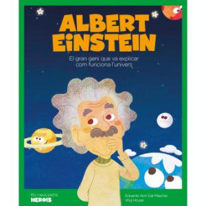 Albert Einstein : el gran geni que va explicar com funciona l'univers /