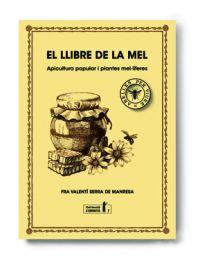 El Llibre de la mel : apicultura popular i plantes mel·líferes