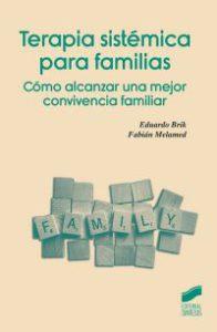 Terapia sistémica para familias : cómo alcanzar una mejor convivencia familiar