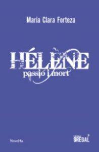 Hélène : passió i mort