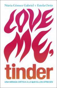 Love me, Tinder : una mirada crítica a lo que ellos ofrecen