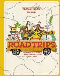 Road trips : 40 itinerarios por las carreteras más bellas del mundo