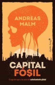 Capital fósil : el auge del vapor y las raíces del calentamiento global