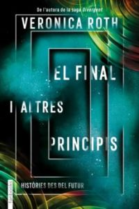El Final i altres principis : històries des del futur