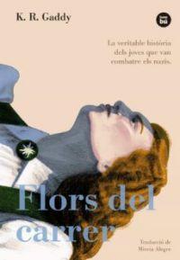 Flors del carrer : la veritable història dels joves que van combatre els nazis