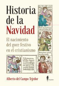 Historia de la Navidad : el nacimiento del goce festivo en el cristianismo
