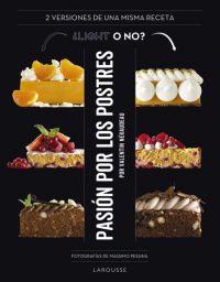 Pasión por los postres : 35 postres ultra-deliciosos y su versión light