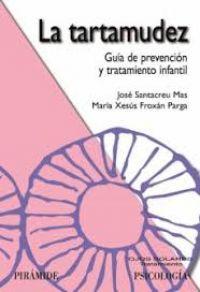 La Tartamudez : guía de prevención y tratamiento infantil