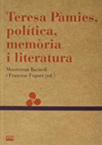Teresa Pàmies, política, memòria i literatura