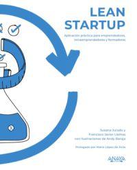 Lean startup : aplicación práctica para emprendedores, intraemprendedores y formadores