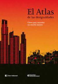 El Atlas de las desigualdades : claves para entender un mundo injusto