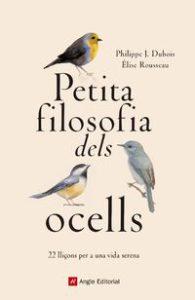 Petita filosofia dels ocells : 22 lliçons per a una vida serena