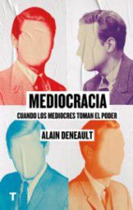 Mediocracia : cuando los mediocres toman el poder