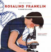 Rosalind Franklin : el secret de la vida