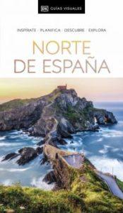 Norte de España : inspírate, planifica, descubre, explora