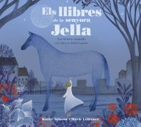 Els Llibres de la senyora Jella : una història inspirada en l'obra de Jell Lepman