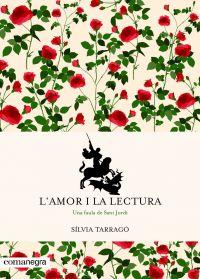 L'Amor i la lectura : [una faula de Sant Jordi]