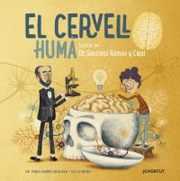El Cervell humà : explicat pel Dr. Santiago Ramón y Cajal