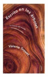 Escrito en los árboles : la historia del mundo contada en anillos